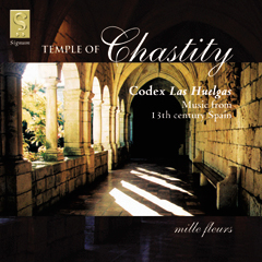 Temple of Chastity - 13th Century Spanish music from Codex Las Huelgas - Volume 1