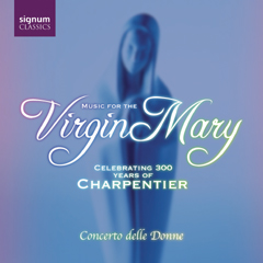 Music for the Virgin Mary - Concerto Delle Donne