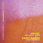 Ravel: Orchestral Works - Saint-Saëns: Organ Symphony