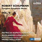 Schumann: Complete Symphonic Works, Vol. 5