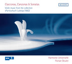 Ciacconas, Canzonas & Sonatas: Violin music from the collection Partiturbuch Ludwig (1662)