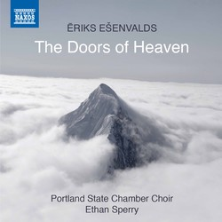 Ēriks Ešenvalds: The Doors of Heaven