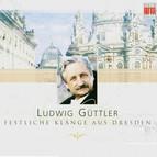 Ludwig Guttler - Festliche Klange aus Dresden
