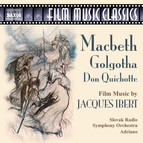 Ibert: Macbeth / Golgotha / Don Quichotte