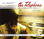 Menotti, G.C.: The Telephone [Opera] / Ricercare and Toccata On A Theme From the Old Maid and the Thief / Canti Della Lontananza