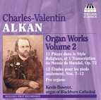 Alkan: Organ Works, Vol. 2 - 11 Pieces in A Religious Style / 12 Etudes for Pedals Only / Pro Organo