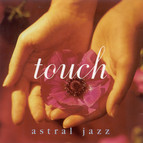 Astral Jazz: Touch