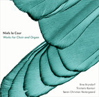 Niels la Cour: Works for Choir & Organ