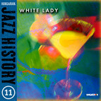 Hungarian Jazz History, Vol. 11: White Lady