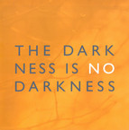 The Darkness Is No Darkness