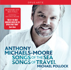 Anthony Michaels-Moore: Songs of the Sea - Songs of Travel