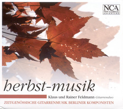 Guitar Duo Recital: Feldmann, Klaus / Feldmann, Rainer - Bohm, R. / Feldmann, K. (Autumn Music - Contemporary Guitar Music by Berlin Composers)