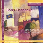 Tishchenko: Piano Concerto - Harp Concerto