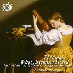 What Artemisia Heard: Music and Art from the Time of Caravaggio & Gentileschi
