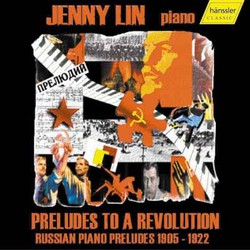 Preludes to a Revolution - Russian Piano Preludes 1905 - 1922