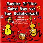 Moster Gi'ttar Onkel Bas och Sam Sallabanka