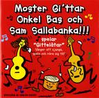 Moster Gi'ttar Onkel Bas och Sam Sallabanka