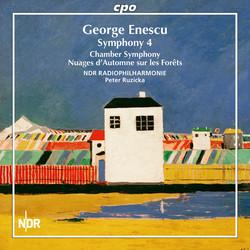 Enescu: Symphony No. 4, Chamber Symphony, Op. 33 & Nuages d'automne sur les forêts