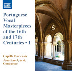 Portuguese Vocal Masterpieces of the 16th & 17th Centuries, Vol. 1