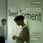 Monteverdi, C.: Madrigals (Sweet Torment) (I Fagiolini)