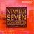 Vivaldi: Seven Concertos