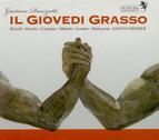 Donizetti, G.: Giovedi Grasso (Il) [Opera]