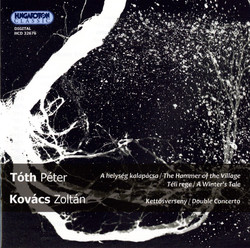 Kovacs: Double Concerto for Trumpet and Trombone - Toth: A Winter's Tale - The Hammer of the Village