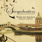 Gabrieli: Venise sur Garonne