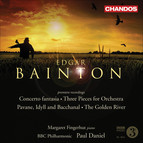 Bainton, E.L.: Concerto Fantasia / 3 Pieces / Pavane, Idyll and Bacchanal / The Golden River