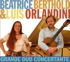 Beatrice Berthold & Luis Orlandini: Grande Duo Concertante