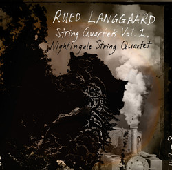 Langgaard: String Quartets, Vol. 1