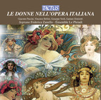 Le Donne Nell'Opera Italiana - The Women in the Italian Opera