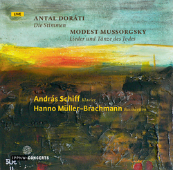 Doráti: Die Simmen / Mussorgsky: Songs and Dances of Death -  Hanno Müller-Brachmann / András Schiff