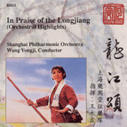 In Praise of the Longjiang (Orchestral Highlights)