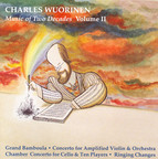 Wuorinen: Music of 2 Decades, Vol. 2 - Grand Bamboula / Chamber Concerto / Ringing Changes / Concerto for Amplified Violin
