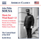 Sousa: Music for Wind Band, Vol. 13 (Arr. Keith Brion for Wind Band)