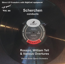 LP Pure, Vol. 22: Scherchen Conducts Rossini's William Tell & Various Overtures