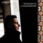 Peter Mattei - A Kaleidoscope
