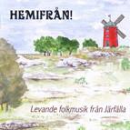 Hemifrån!: Levande folkmusik fran Järfälla