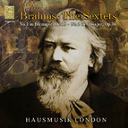 Brahms: The Sextets - No 1 in Bb Op 18, No 2 in G major, Op 36.