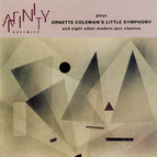 Affinity Plays Ornette Coleman's Little Symphony and Eight Other Modern Jazz Classics