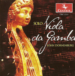 Viola Da Gamba Recital: Dornenburg, John - Hume, T. / Sainte-Colombe, J. / Simpson, C. / Kuhnel, A. / Abel, C.F.