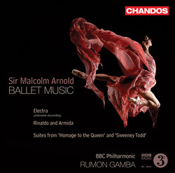 Arnold, M.: Ballet Music - Electra / Rinaldo and Armida / Homage To the Queen Suite / Sweeney Todd Concert Suite