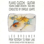 Brouwer: 7 Songs after the Beatles, from Yesterday to Penny Lane / 3 Danzas concertantes