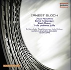 Bloch, E.: Prelude and 2 Psalms / Suite Hebraique / Baal Shem / 3 Jewish Poems