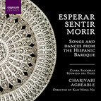 Esperar, Sentir, Morir - Songs and Dances from the Hispanic Baroque