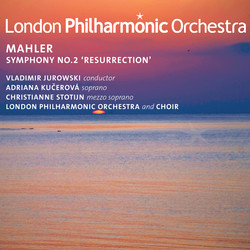 Mahler: Symphony No. 2, Resurrection