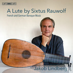A Rauwolf Lute - French & German Baroque Music