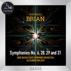 Brian: Symphonies Nos. 6, 28, 29 & 31