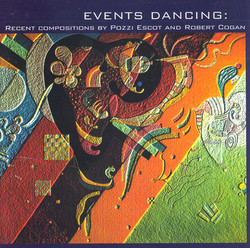 Escot: Events Dancing / Missa Triste / Mirabilis I / Jubilation / Cogan, R.: Gulf Coast Bound / Fierce Singleness